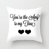 tina fey Throw Pillows featuring You're the Amy to my Tina by Katie Katherine Designs