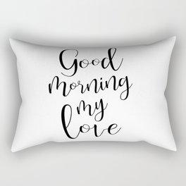 Good Morning My Love - black on white #love #decor #valentines Rectangular Pillow