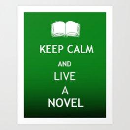 Keep Calm & Live a Novel Art Print