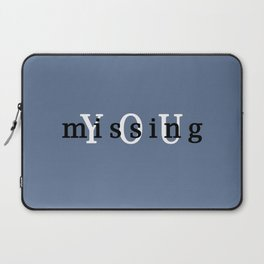YOU missing Laptop Sleeve