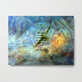 THE WORLD IS A BOOK Inspirational Travel Quote Metal Print