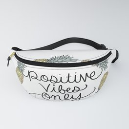Positive Vibes Only Pineapples Fanny Pack