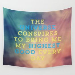 The Universe Conspires To Bring Me My Highest Good Every Day Wall Tapestry