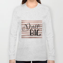 Dream big - rose gold Long Sleeve T-shirt