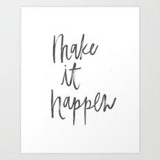 Make It Happen - Black and White Script Art Print