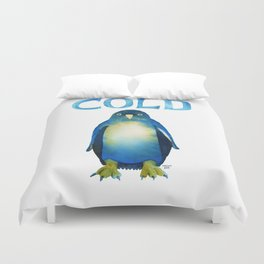 Cold Bird.   Cold AF Penguin Duvet Cover