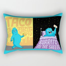 Taco in the streets, Burrito in the sheets. Rectangular Pillow