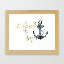 Anchored to Hope Framed Art Print