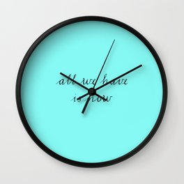 All we have is now Inspirational quote handwriting quote Wall Clock