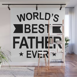 World's Best Father Ever Wall Mural