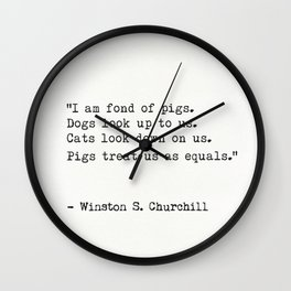 I am fond of pigs.   - Winston S. Churchill Wall Clock