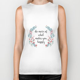 What Makes You Happy - Flower Quote Biker Tank
