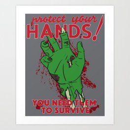 Protect your Hands! Art Print