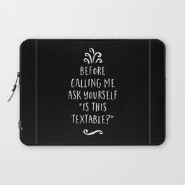 Is This Textable Laptop Sleeve