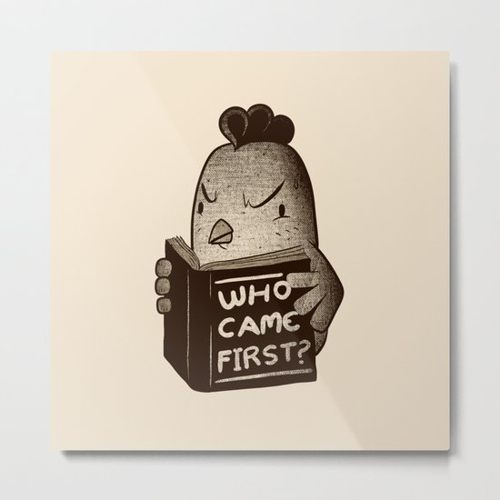 Chicken Who Came First Metal Print