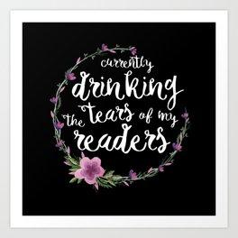 Tears Of My Readers Art Print