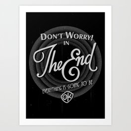 dont worry Art Print