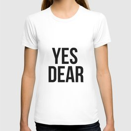 Yes Dear – Quote T-shirt