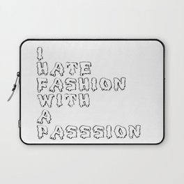 I hate fashion with a passion Laptop Sleeve