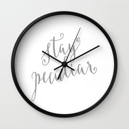 Stay Peculiar Lettering Wall Clock