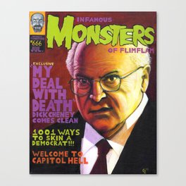 Infamous Monsters of Flimflam: Dick Cheney Canvas Print