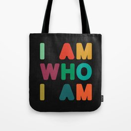 I am who I am Tote Bag
