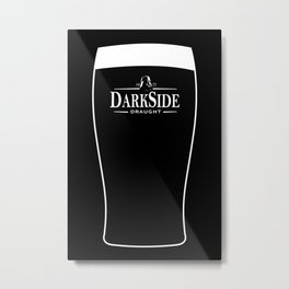 Barkeep.........A pint of the DarkSide Metal Print