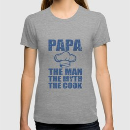 Papa The Man The Myth The Cook T-shirt