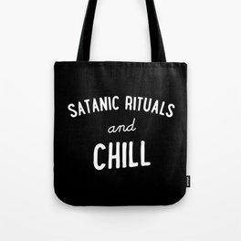 Satanic Rituals and Chill Tote Bag