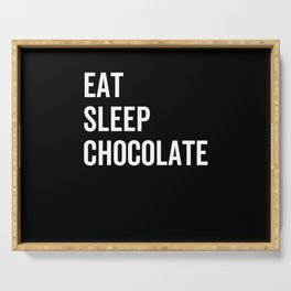 Eat Sleep Chocolate Serving Tray