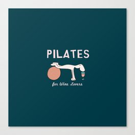 Pilates for Wine Lovers Canvas Print