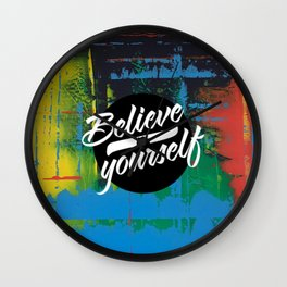 Color Chrome - believe in yourself graphic Wall Clock