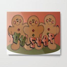 Oh Snap Gingerbreads Metal Print