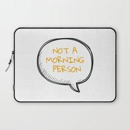 Mornings... Laptop Sleeve