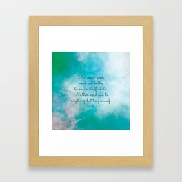 The snow goose need not bathe to make itself white. Neither need you do anything but be yourself. La Framed Art Print