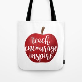 Teach Encourage Inspire Tote Bag