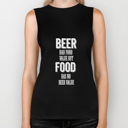Beer had food value but Food has no beer value Biker Tank