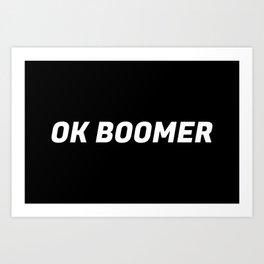 OK Boomer I Art Print