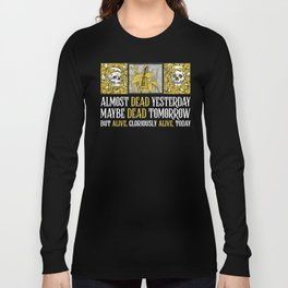 Wheel of Time - Mat Cauthon Quote - Robert Jordan - Almost Dead Yesterday Long Sleeve T-shirt