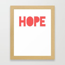 Hope Hold On Pain Ends Framed Art Print