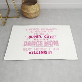 SUPER CUTE DANCE MOM Rug