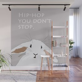 Hip. Hop. You Don't Stop. Bunny. Wall Mural