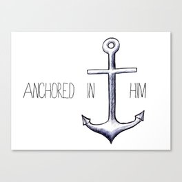 Anchored in Him Canvas Print