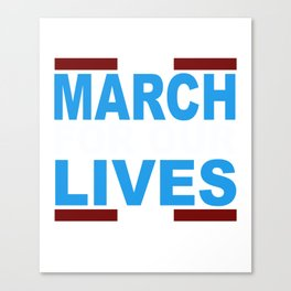 March for Our Lives Shirt Canvas Print