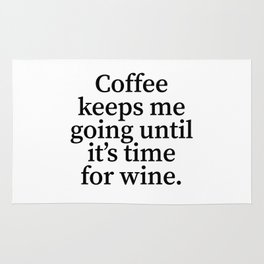 Coffee Keeps Me Going Until It's Time for Wine. Rug