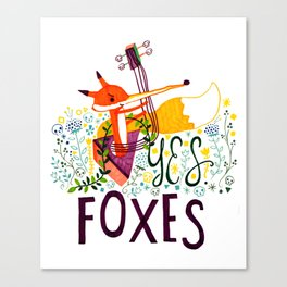 Yes. Foxes. Canvas Print