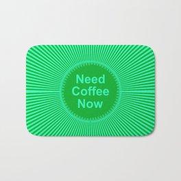 Now Coffee! Bath Mat