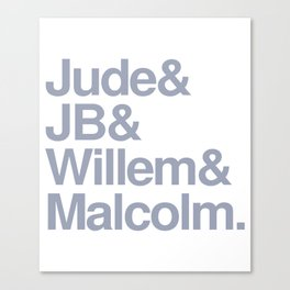 Jude & JB & Willem & Malcolm. Canvas Print