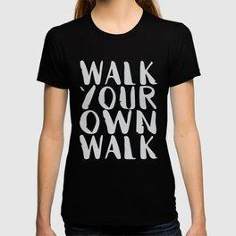 Walk Your Own Walk T-shirt
