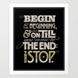 Begin at the Beginning Art Print